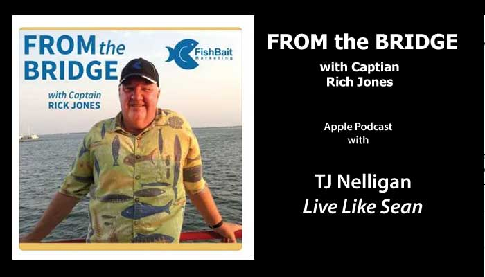 From the Bridge with Captain Rick Jones and TJ Nelligan